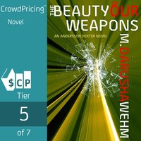 The Beauty of Our Weapons - M. Darusha Wehm