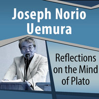 Reflections on the Mind of Plato - Joseph Norio Uemura