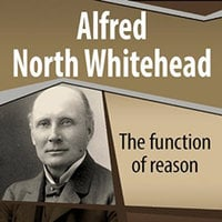 The Function of Reason - Alfred North Whitehead