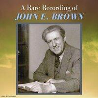 A Rare Recording of John E. Brown - John E. Brown