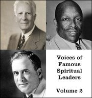 Voices of Famous Spiritual Leaders - Volume 2 - William Bell Riley,Homer Rodeheaver,Father Divine