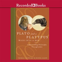 Plato and a Platypus Walk into a Bar... - Daniel Klein,Thomas Cathcart
