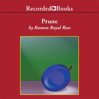 Prune - Ramon Royal Ross
