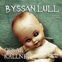 Byssan lull - Oskar Källner
