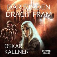 Där staden dragit fram - Oskar Källner