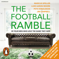 The Football Ramble - Jim Campbell,Luke Moore,Marcus Speller,Pete Donaldson,The Football Ramble Limited