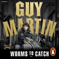 Guy Martin: Worms to Catch: Lone Ranger - Guy Martin