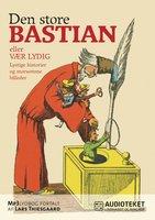 Den store Bastian - Heinrich Hoffmann