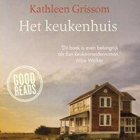 Het keukenhuis - Kathleen Grissom