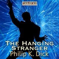 The Hanging Stranger - Philip K. Dick