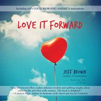 Love It Forward - Jeff Brown
