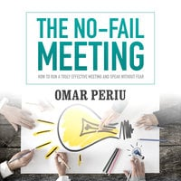 The No-Fail Meeting - Omar Periu