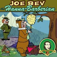 Joe Bev Hanna-Barberian - Joe Bevilacqua, Pedro Pablo Sacristán, Charles Dawson Butler