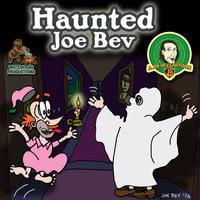Haunted Joe Bev - Joe Bevilacqua, Pedro Pablo Sacristán, Daws Butler