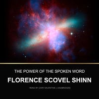 The Power of the Spoken Word - Florence Scovel Shinn