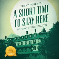 A Short Time to Stay Here - Terry Roberts