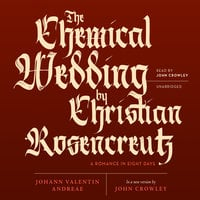The Chemical Wedding by Christian Rosencreutz - Johann Valentin Andreae