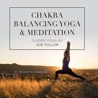 Chakra Balancing Yoga and Meditation - Sue Fuller