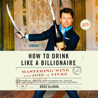 How to Drink like a Billionaire - Mark Oldman