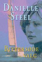 Bittersøde valg - Danielle Steel