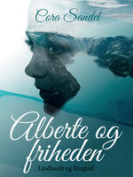 Alberte og friheden - Cora Sandel