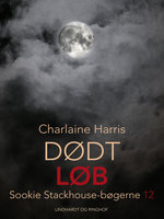 True Blood 12 - Dødt løb - Charlaine Harris