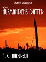 Husmandens datter - A. C. Andersen A. C. Andersen, A.C. Andersen