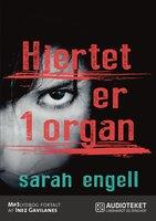 Hjertet er 1 organ - Sarah Engell