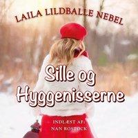 Sille og hyggenisserne - Laila Lildballe Nebel
