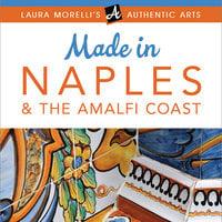 Made In Naples & The Amalfi Coast - Laura Morelli