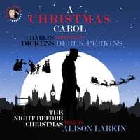 A Christmas Carol and The Night Before Christmas - Charles Dickens, Clement Clarke Moore