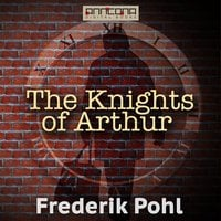 The Knights of Arthur - Frederik Pohl