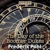 The Day of the Boomer Dukes - Frederik Pohl