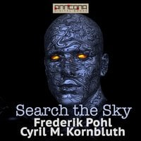 Search the Sky - Frederik Pohl,Cyril M. Kornbluth