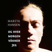 Og hver morgen våkner jeg - Marita Hansen