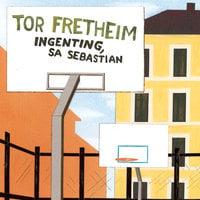 Ingenting, sa Sebastian - Tor Fretheim