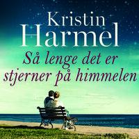 Så lenge det er stjerner på himmelen - Kristin Harmel
