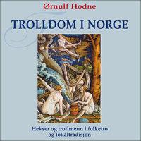 Trolldom i Norge - Ørnulf Hodne