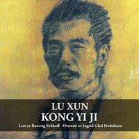 Kong Yi Ji - Lu Xun