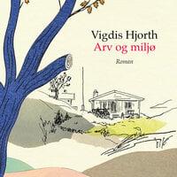 Arv og miljø - Vigdis Hjorth