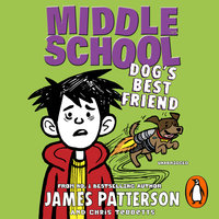 Middle School: Dog's Best Friend - James Patterson