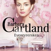 Eventyrersken - Barbara Cartland