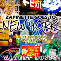 Zapinette Goes to New York - The First Ever Series of Global Jewish Humor - Albert Russo