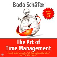 The Art of Time Management - Bodo Schäfer