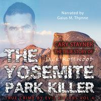 Cary Stayner - The True Story of The Yosemite Park Killer