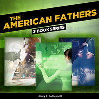 The American Fathers - Henry L. Sullivan III