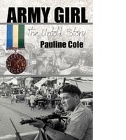 Army Girl The Untold Story - Pauline Cole