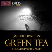 In a Glass Darkly Volume 1: Green Tea - Sheridan Le Fanu, Joseph Sheridan Le Fanu
