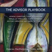 The Advisor Playbook - Chris Jeppesen,Duncan MacPherson