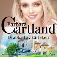 Drabbad av kärleken - Barbara Cartland